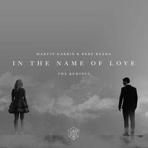 In The Name Of Love Remixes 2016 Bebe Rexha; Martin Garrix