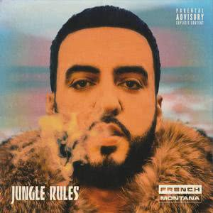 Jungle Rules 2017 French Montana