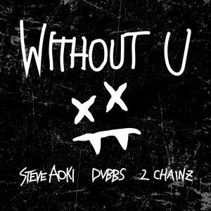 Without U 2017 Steve Aoki; DVBBS; 2 Chainz