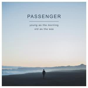Young as the Morning Old as the Sea (Deluxe Edition) 2016 Passenger