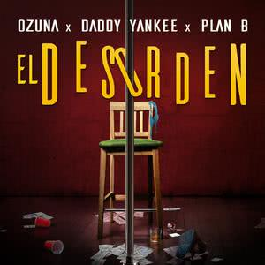 El Desorden 2017 Ozuna; Daddy Yankee; Plan B