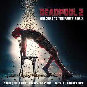 Welcome to the Party (Remix) 2018 Diplo; Lil Pump; Juicy J; Famous Dex