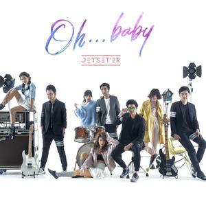 Oh...baby - Single 2017 Jetset'er