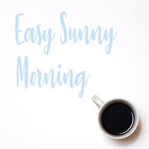 Easy Sunny Morning 2018 Various Artists