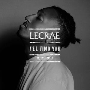 I'll Find You 2017 Lecrae; Tori Kelly
