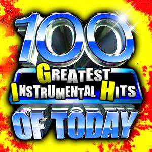 100 Greatest Instrumental Hits Of Today! 2011 Future Hit Makers