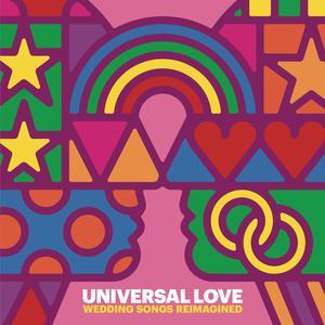 อัลบั้ม Universal Love - Wedding Songs Reimagined