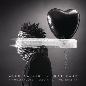Not Easy 2016 Alex Da Kid; X Ambassadors; Elle King; Wiz Khalifa
