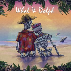 นานนาน 2017 Whal & Dolph