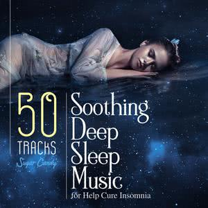 50 Tracks Soothing Deep Sleep Music for Help Cure Insomnia. 2018 RELAX WORLD