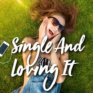 Single and Loving It 2017 Various