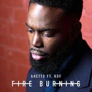 Fire Burning 2014 Ghetts