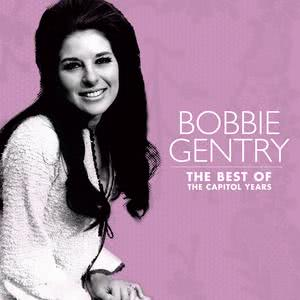 The Best Of Bobbie Gentry: The Capitol Years 2007 Bobbie Gentry