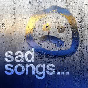 Sad Songs 2018 Various Artists