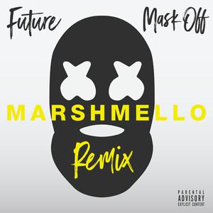 Mask Off (Marshmello Remix) 2017 Future