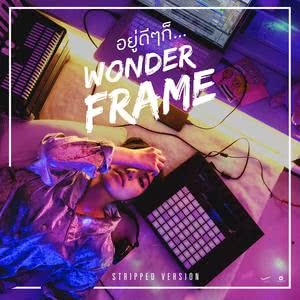 อยู่ดีๆก็… (feat. Youngohm) [Stripped] 2018 WONDERFRAME