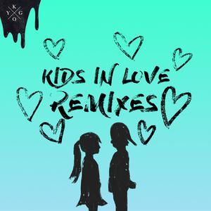 Kids in Love (Remixes) 2018 Kygo