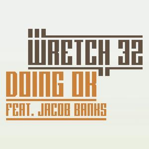 Doing OK (Remixes) 2013 Wretch 32; Jacob Banks