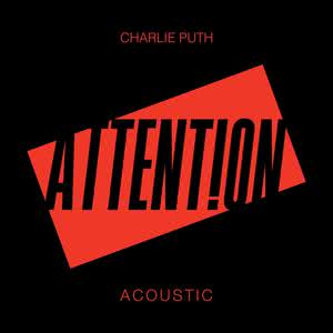 Attention (Acoustic) 2017 Charlie Puth