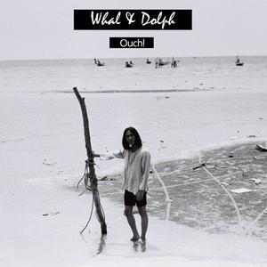 อัลบัม Ouch! ศิลปิน Whal & Dolph