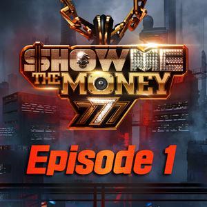 Show Me the Money 777 (Episode 1) 2018 Show me the money
