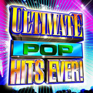Ultimate Pop Hits Ever! 2011 Various Artists