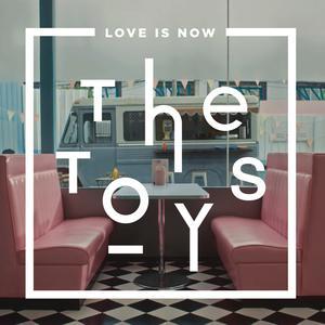 Love Is Now รักอยู่ตรงหน้า 2017 The TOYS
