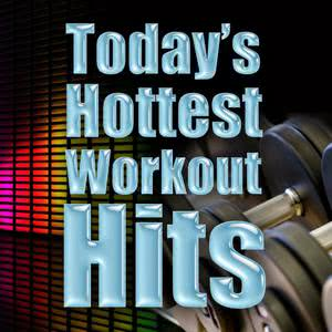 Today's Hottest Workout Hits 2010 Cardio Workout Crew