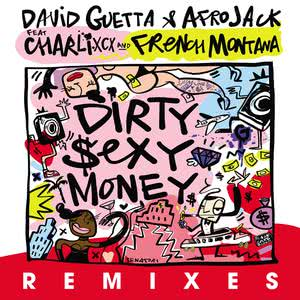 Dirty Sexy Money (feat. Charli XCX & French Montana) [Remixes] 2017 David Guetta; Afrojack; French Montana; Charli XCX