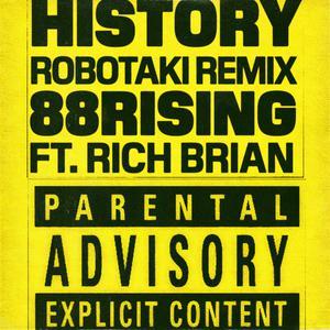 ฟังเพลงใหม่อัลบั้ม History (feat. Rich Brian) [Robotaki Remix]