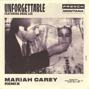 Unforgettable (Mariah Carey Remix) 2017 French Montana; Swae Lee; Mariah Carey