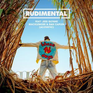 These Days (feat. Jess Glynne, Macklemore & Dan Caplen) [Acoustic] 2018 Rudimental; Dan Caplen; Macklemore; Jess Glynne
