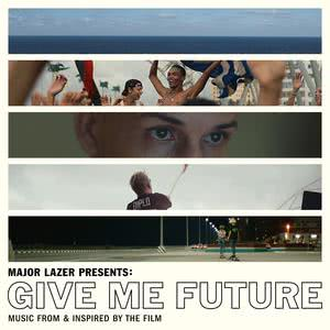 Major Lazer Presents: Give Me Future (Music From & Inspired by the Film) 2017 Various Artists