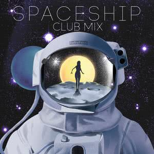 Spaceship (Club Mix) 2018 Hollaphonic; BXRBER
