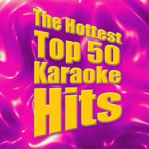 The Hottest Top 50 Karaoke Hits 2010 Future Hit Makers