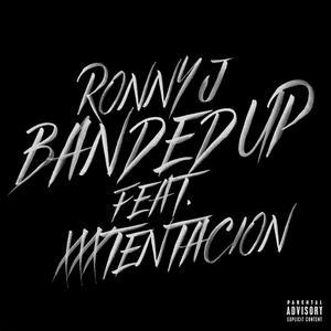 Banded Up (feat. XXXTENTACION) 2018 Ronny J; Xxxtentacion