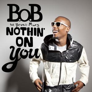 Nothin' On You 2013 B.o.B; Bruno Mars