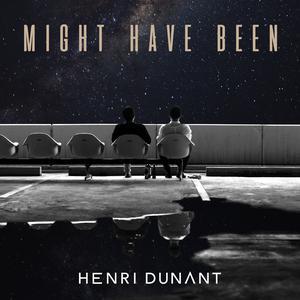 อัลบัม Might Have Been ศิลปิน Henri Dunant
