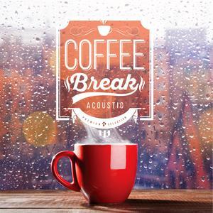 Coffee Break (Acoustic) 2016 Various Artists
