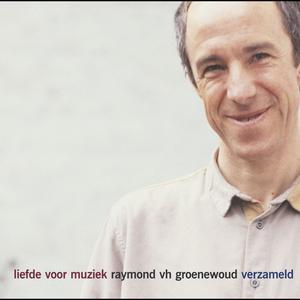 Liefde Voor Muziek 2005 Raymond Van Het Groenewoud