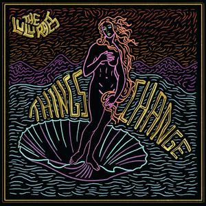 ฟังเพลงออนไลน์ เนื้อเพลง Things Change ศิลปิน The Lulu Raes