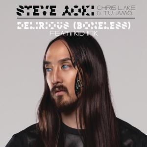 Delirious (Boneless) 2014 Steve Aoki; Chris Lake; Tujamo