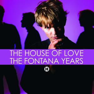 The Fontana Years 2007 The House Of Love