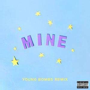Mine (Bazzi vs. Young Bombs Remix) 2018 Bazzi