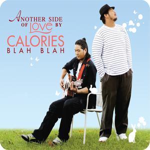 ANOTHER SIDE OF LOVE BY CALORIES BLAH BLAH 2015 Calories Blah Blah