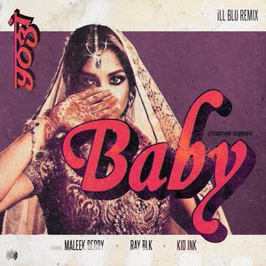 Baby (iLL BLU Remix) 2018 Yogi; Maleek Berry; Ray BLK