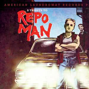 a tribute to Repo Man 2012 Various Artists