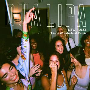 New Rules (Alison Wonderland Remix) 2017 Dua Lipa
