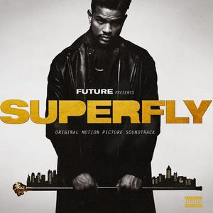 SUPERFLY (Original Motion Picture Soundtrack) 2018 Future; 21 Savage; Lil Wayne