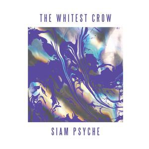 อัลบัม Siam Psyche ศิลปิน The Whitest Crow